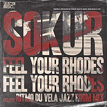 Feel Your Rhodes