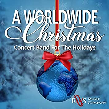A Worldwide Christmas (Concert Band for the Holidays)