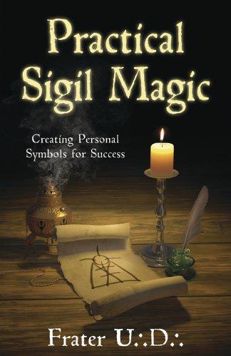 Practical Sigil Magic: Creating Personal Symbols for Success