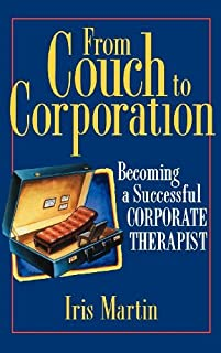 From Couch to Corporation: Becoming a Successful Corporate Therapist (English Edition)