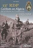 13e RDP - Combats en Algérie de la Kabylie au Constantinois (1955-1962)