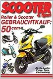 Roller & Scooter Gebrauchtkauf: 50 ccm: Richtig kaufen: Preise, Tipps, Kaufberatung