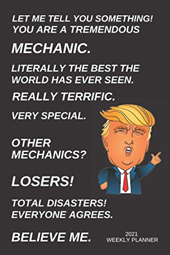 Mechanic 2021 Weekly Planner: Funny Trump Mechanic Gift For Men & Women | Cool Gag Present Idea For Him or Her | Small Diary Agenda Purse Size | Appointment Book With To Do List & Calendar Views