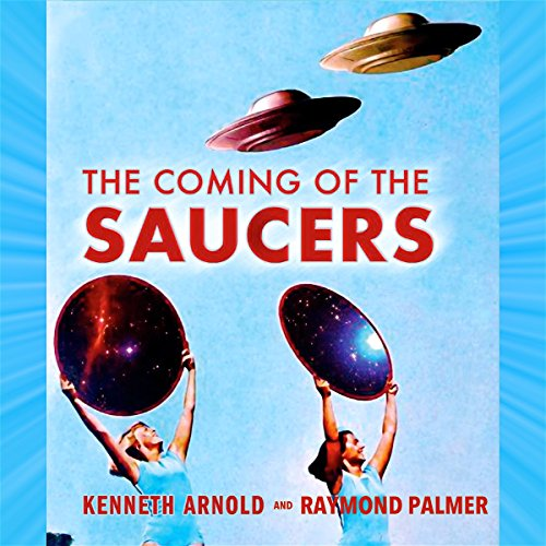 The Coming of the Saucers audiobook cover art