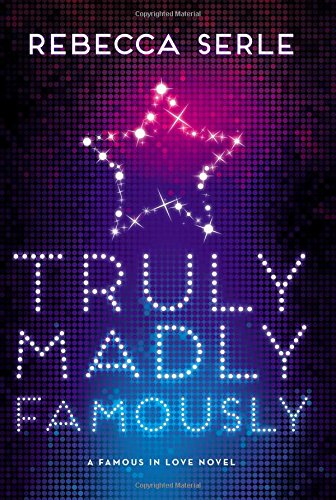 Truly Madly Famously (Famous in Love, Band 2)