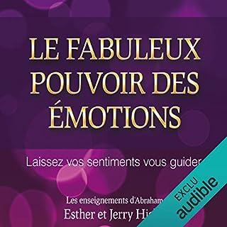 Le fabuleux pouvoir des émotions     Laissez vos sentiments vous guider              De :                                                                                                                                 Esther Hicks,                                                                                        Jerry Hicks                               Lu par :                                                                                                                                 Vincent Davy                      Durée : 2 h et 20 min     67 notations     Global 4,5