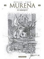 Murena - Tome 10 - Le Banquet - édition crayonnée de Dufaux Jean