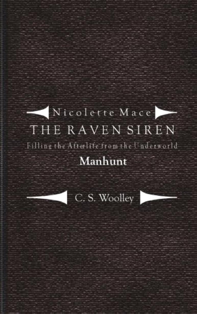ワイヤーメッセンジャーシャッフルFilling the Afterlife from the Underworld: Manhunt: Case files from the Raven Siren (The Raven Siren Case Files)