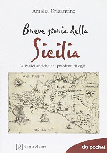 Breve storia della Sicilia. Le radici antiche dei problemi di oggi