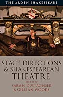 Stage Directions and Shakespearean Theatre (The Arden Shakespeare)