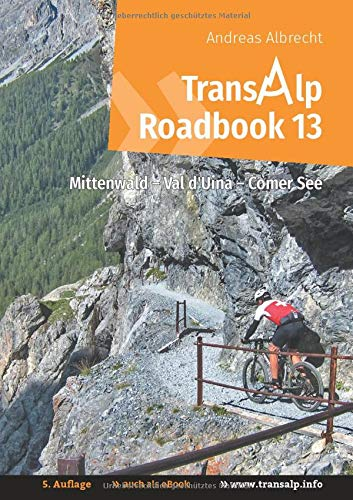 Transalp Roadbook 13: Mittenwald - Val d'Uina - Comer See (Transalp Roadbooks)