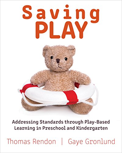 Compare Textbook Prices for Saving Play: Addressing Standards through Play-Based Learning in Preschool and Kindergarten  ISBN 9781605545301 by Gronlund, Gaye,Rendon, Thomas