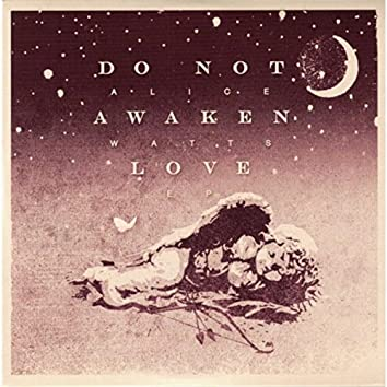 Do Not Awaken Love