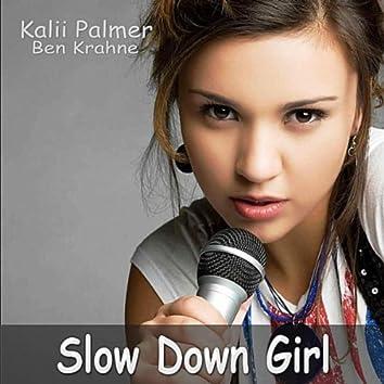 Slow Down Girl