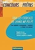 Tous les exercices de Chimie MP-PSI-PT - Pour assimiler le programme, s'entraîner et réussir son concours