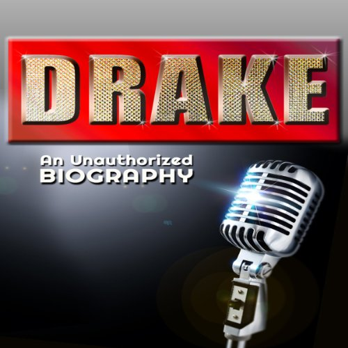 Drake: An Unauthorized Biography audiobook cover art