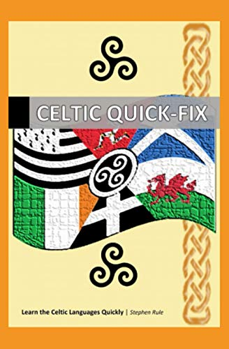 Compare Textbook Prices for Celtic Quick-Fix: Learn the Celtic Languages Quickly  ISBN 9798585857645 by Rule, Stephen Owen