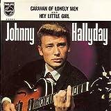 CD SINGLE Johnny HALLYDAY Caravan of lonely men CARD SLEEVE 2-track 1) Caravan of lonely men 2) Hey little girl
