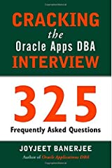 CRACKING the Oracle Apps DBA INTERVIEW: 325 Frequently Asked Questions Kindle Edition