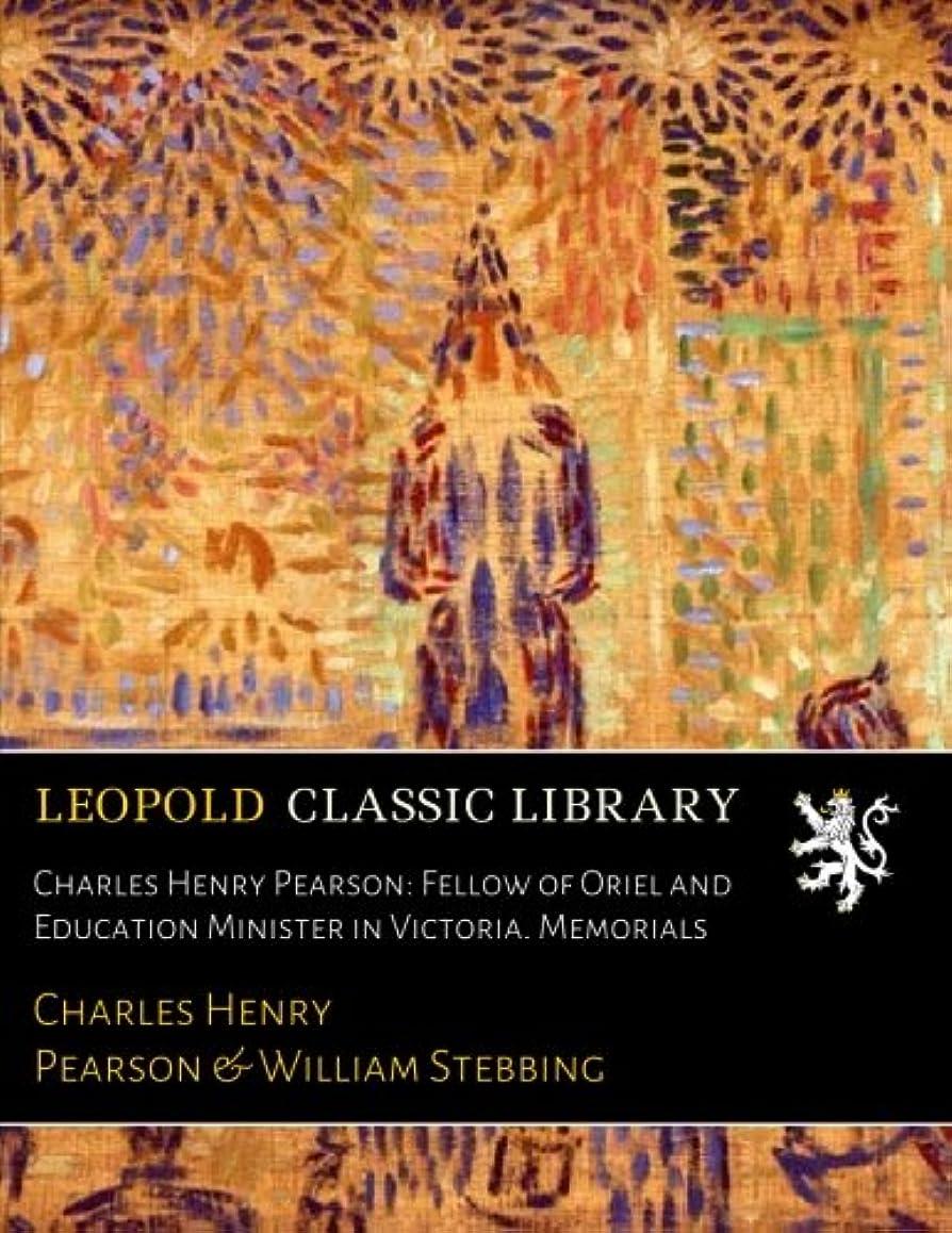 受付ネクタイ大使Charles Henry Pearson: Fellow of Oriel and Education Minister in Victoria. Memorials