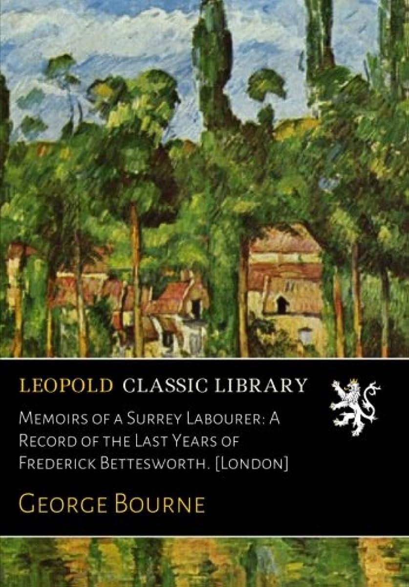 寝具ニュースニュージーランドMemoirs of a Surrey Labourer: A Record of the Last Years of Frederick Bettesworth. [London]