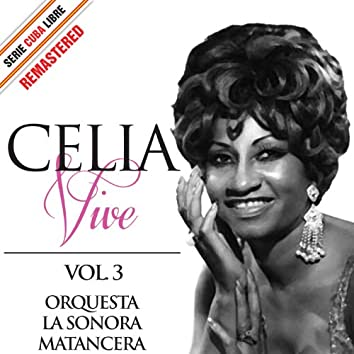 Serie Cuba Libre: Celia Vive, Vol. 3 (Remastered)