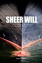 Sheer Will: The Story of the Port of Houston and the Houston Ship Channel