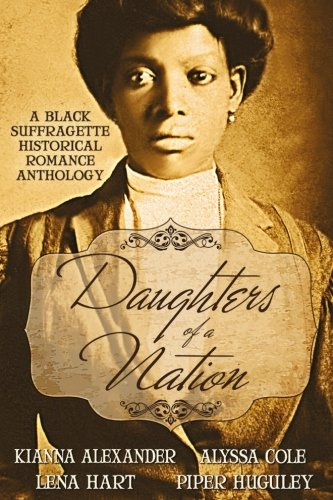 Download Daughters of a Nation: A Black Suffragette Historical Romance Anthology 1941885349