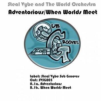 Adventurious/When Worlds Meet