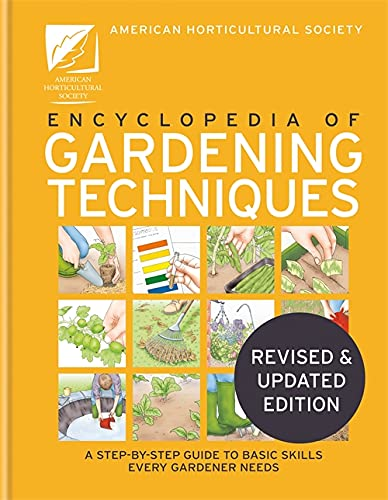 The AHS Encyclopedia of Gardening Techniques: A step-by-step guide to key skills
