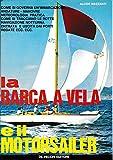 La barca a vela e il motorsailer