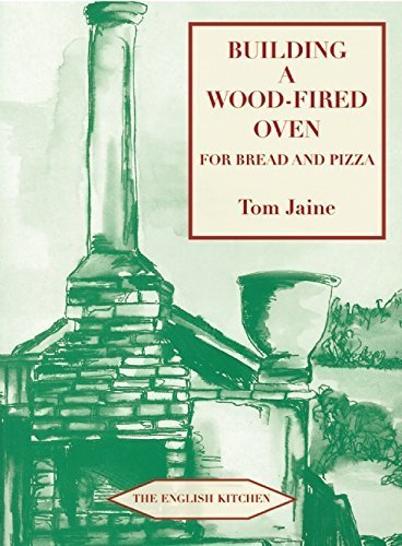 Building A Wood Fired Oven For Bread And Pizza English Kitchen By Jaine Tom 2011 Paperback