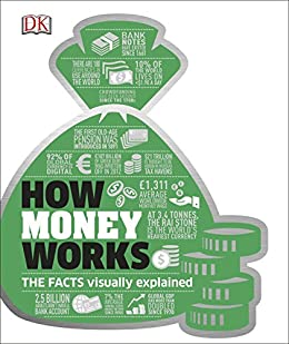 How Money Works: The Facts Visually Explained (Dk) by [DK]