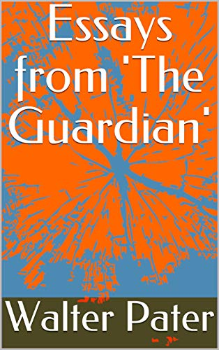 Essays from 'The Guardian' (English Edition)