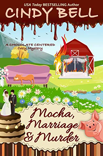 Mocha, Marriage and Murder (A Chocolate Centered Cozy Mystery Book 20) by [Cindy  Bell]