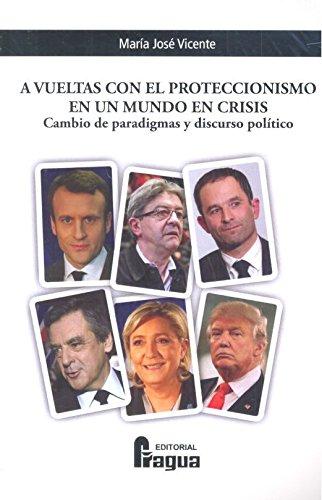 A vueltas con el proteccionismo en un mundo en crisis. Cambio de paradigmas y discurso político.: 162 (FRAGUA LIBROS)