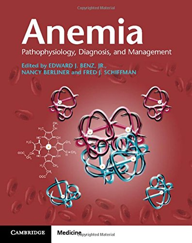 Anemia Paperback with Online Resource: Pathophysiology, Diagnosis, and Management