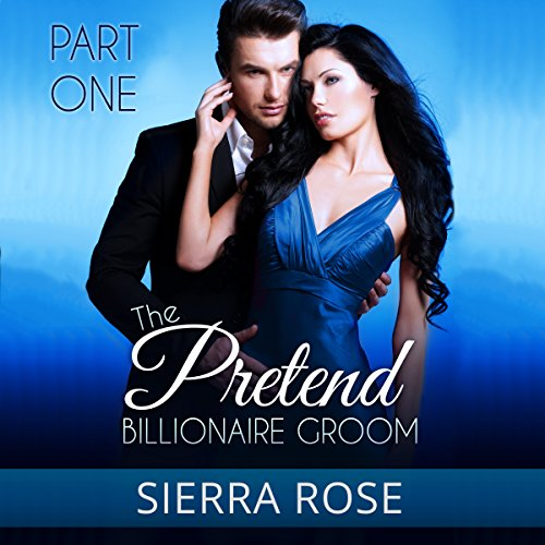 The Pretend Billionaire Groom, Part 1 audiobook cover art