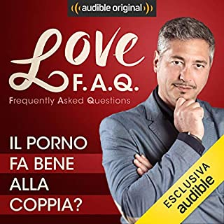 Il porno fa bene alla coppia?     Love F.A.Q. con Marco Rossi              Di:                                                                                                                                 Marco Rossi                               Letto da:                                                                                                                                 Marco Rossi                      Durata:  14 min     16 recensioni     Totali 4,4