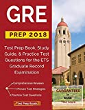 GRE Prep 2018: Test Prep Book, Study Guide, & Practice Test Questions...
