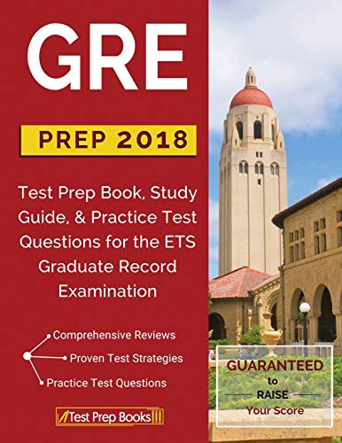 GRE Prep 2018: Test Prep Book, Study Guide, & Practice Test Questions for...