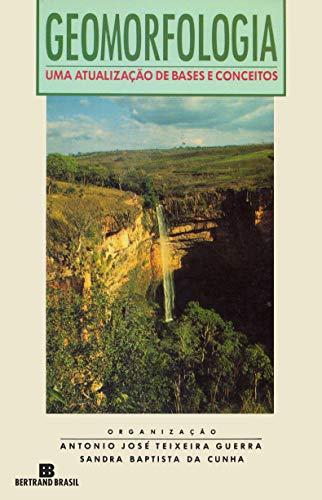 Geomorfologia: Uma atualização de bases e conceitos