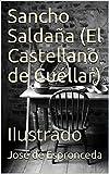 Sancho Saldaña (El Castellano de Cuéllar): Ilustrado