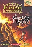 The Science Fair is Freaky! A Branches Book (Eerie Elementary #4) (4)