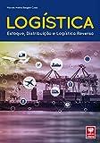 Logística. Estoque, Distribuição e Logística Reversa