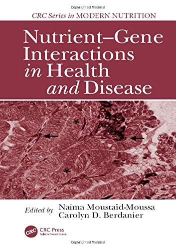 Nutrient-Gene Interactions in Health and Disease (Modern Nutrition)