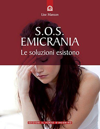 Scritto Da Lise Manson S O S Emicrania Le Soluzioni Esistono Salute E Benessere Pdf Download