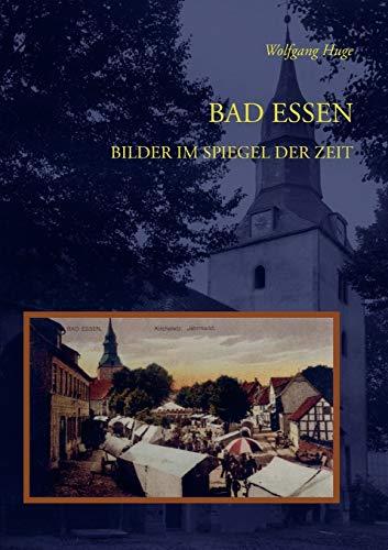 Bad Essen: Bilder im Spiegel der Zeit