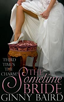 The Sometime Bride (Romantic Comedy) by [Ginny Baird]