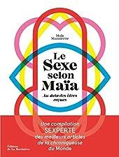 Le sexe selon Maïa - Au-delà des idées reçues de Maia Mazaurette